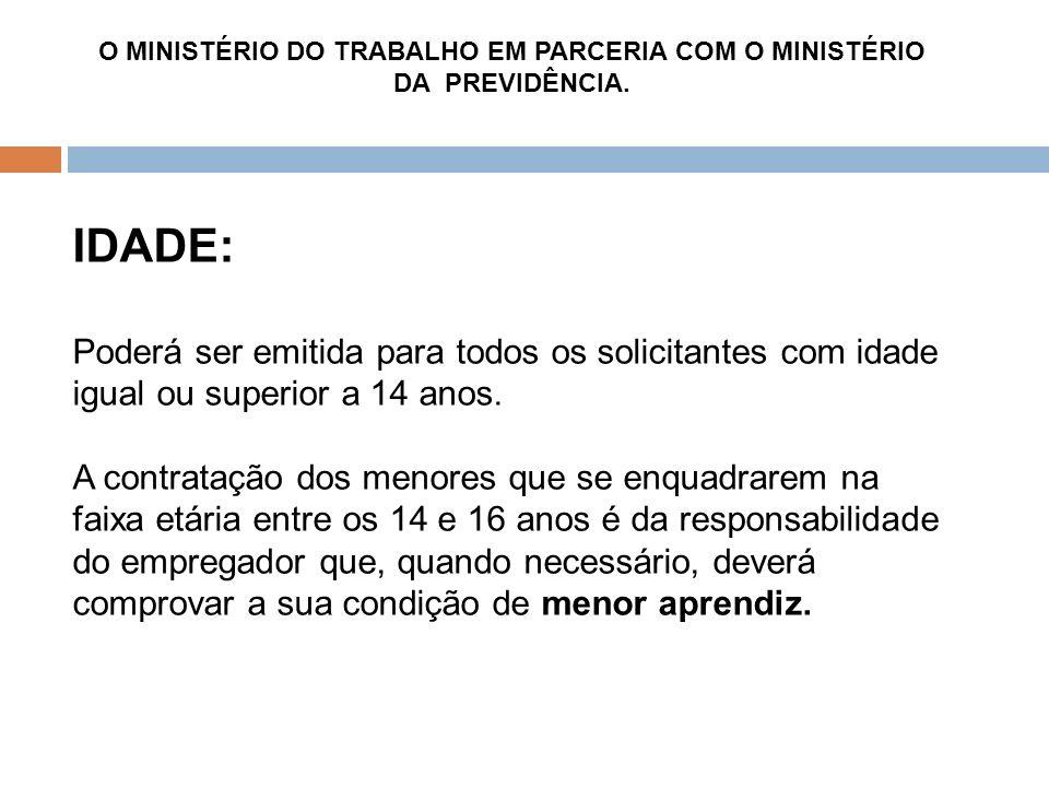 O MINISTÉRIO DO TRABALHO EM PARCERIA COM O MINISTÉRIO DA PREVIDÊNCIA.