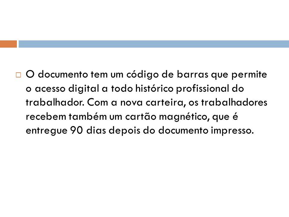 O documento tem um código de barras que permite o acesso digital a todo histórico profissional do trabalhador.