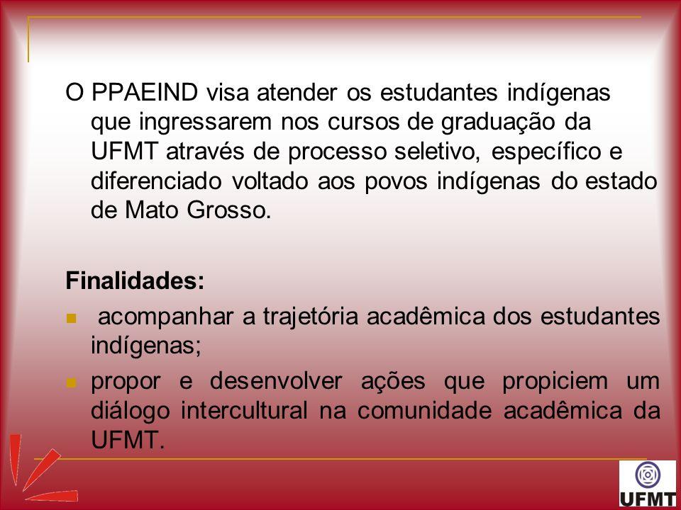 O PPAEIND visa atender os estudantes indígenas que ingressarem nos cursos de graduação da UFMT através de processo seletivo, específico e diferenciado voltado aos povos indígenas do estado de Mato Grosso.