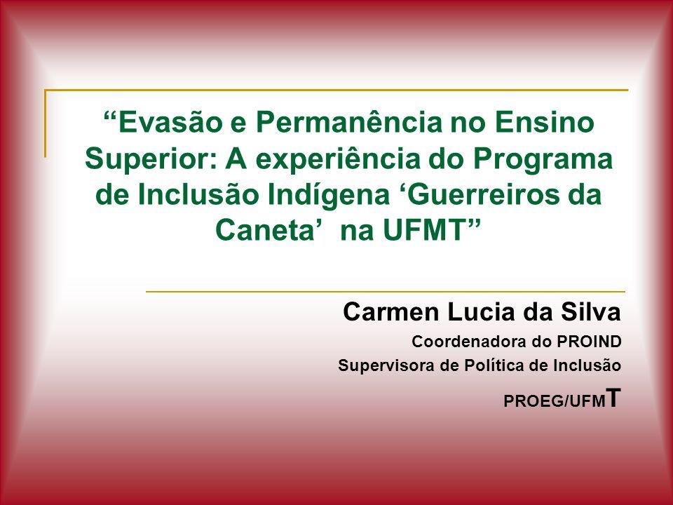 Evasão e Permanência no Ensino Superior: A experiência do Programa de Inclusão Indígena 'Guerreiros da Caneta' na UFMT