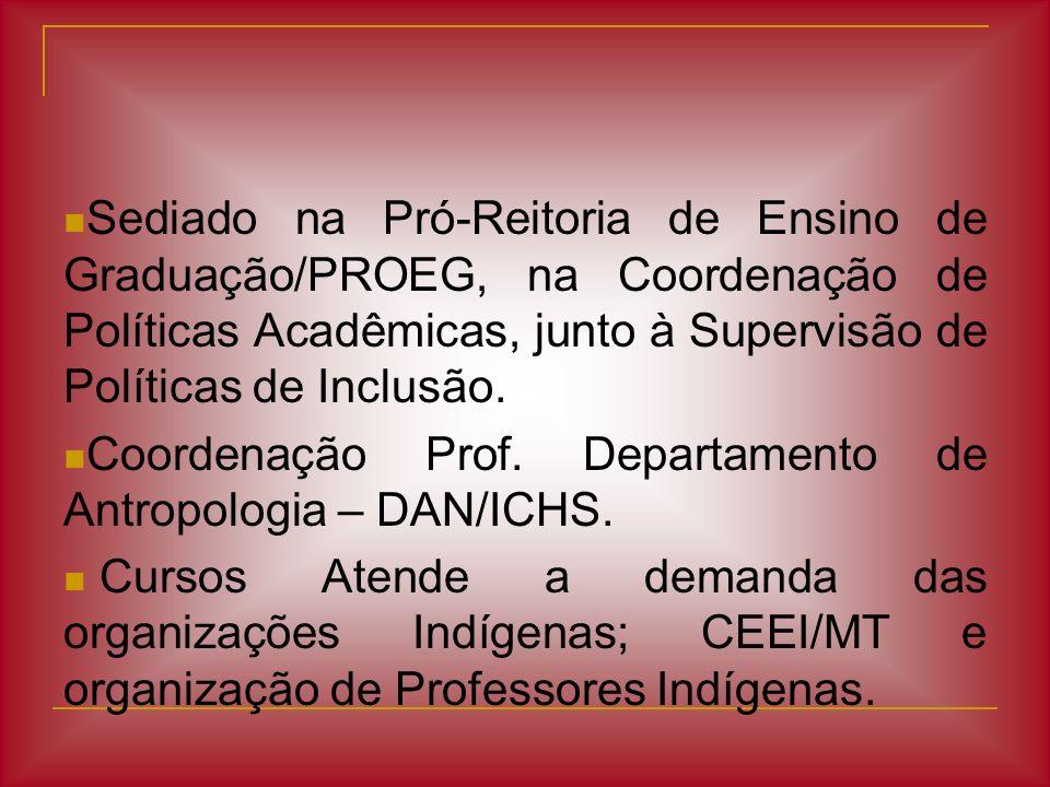 Sediado na Pró-Reitoria de Ensino de Graduação/PROEG, na Coordenação de Políticas Acadêmicas, junto à Supervisão de Políticas de Inclusão.