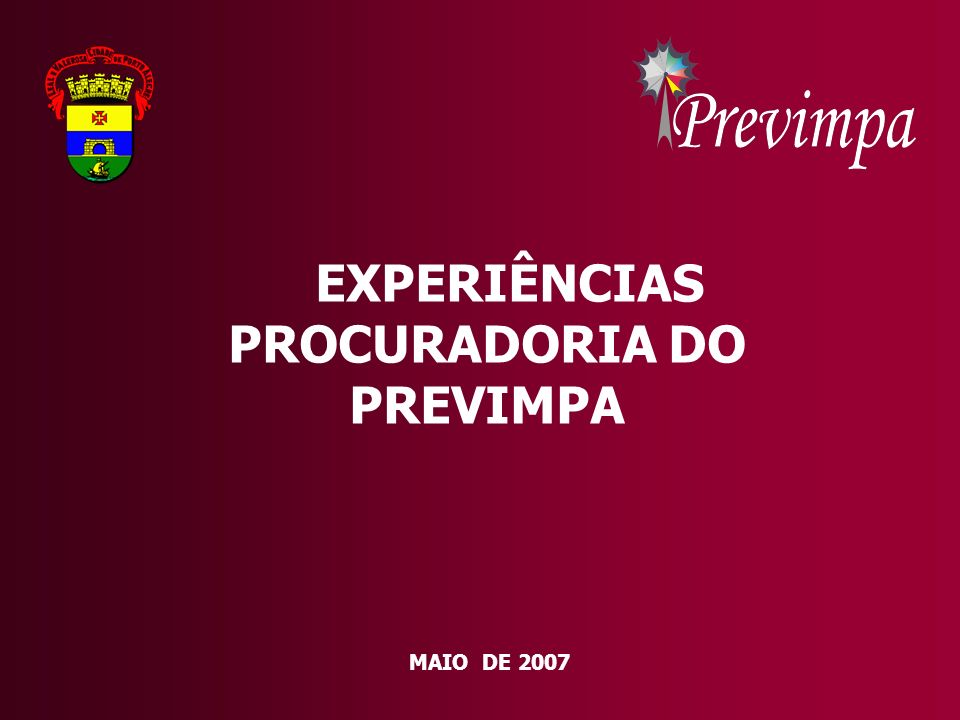 EXPERIÊNCIAS PROCURADORIA DO PREVIMPA