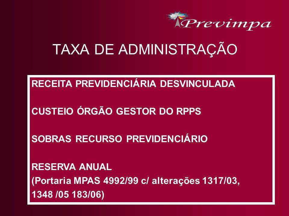 TAXA DE ADMINISTRAÇÃO RECEITA PREVIDENCIÁRIA DESVINCULADA