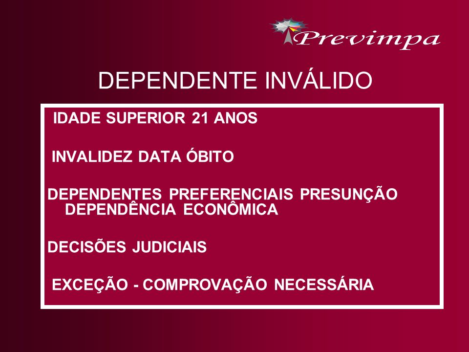 DEPENDENTE INVÁLIDO IDADE SUPERIOR 21 ANOS INVALIDEZ DATA ÓBITO