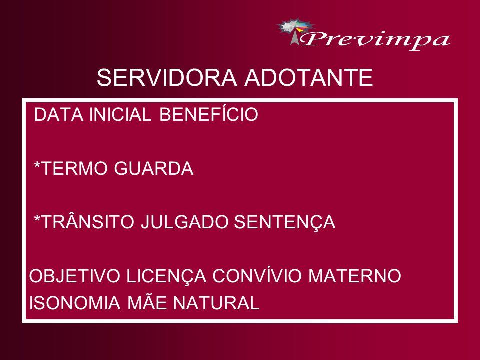 SERVIDORA ADOTANTE DATA INICIAL BENEFÍCIO *TERMO GUARDA