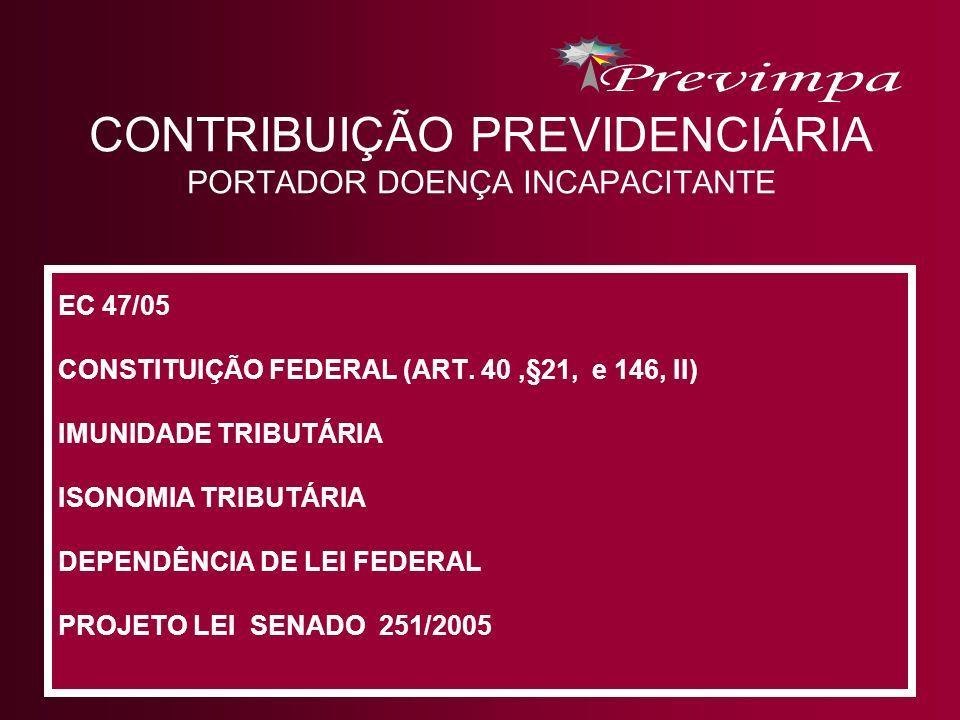 CONTRIBUIÇÃO PREVIDENCIÁRIA PORTADOR DOENÇA INCAPACITANTE