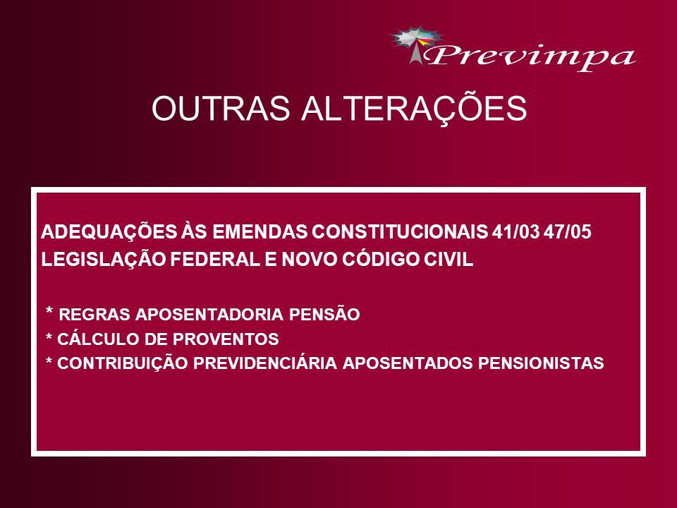 OUTRAS ALTERAÇÕES ADEQUAÇÕES ÀS EMENDAS CONSTITUCIONAIS 41/03 47/05