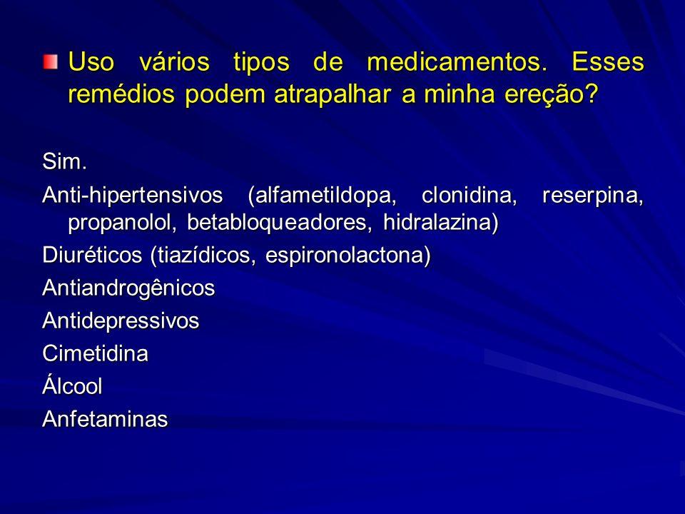 Uso vários tipos de medicamentos