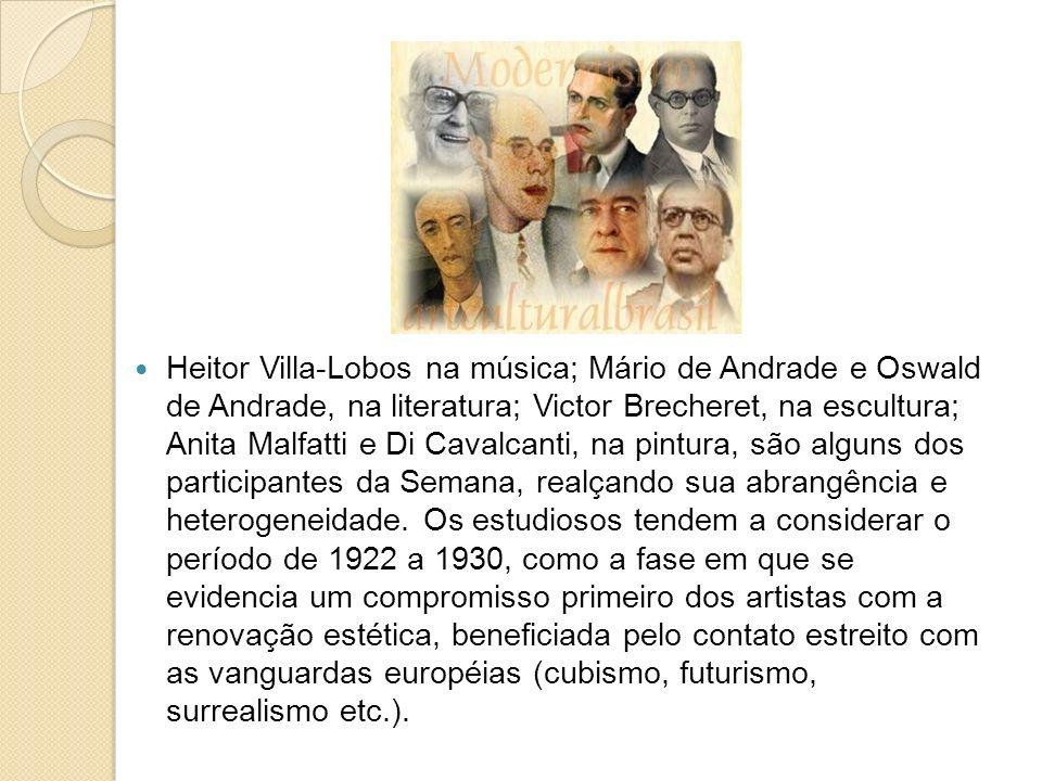 Heitor Villa-Lobos na música; Mário de Andrade e Oswald de Andrade, na literatura; Victor Brecheret, na escultura; Anita Malfatti e Di Cavalcanti, na pintura, são alguns dos participantes da Semana, realçando sua abrangência e heterogeneidade.