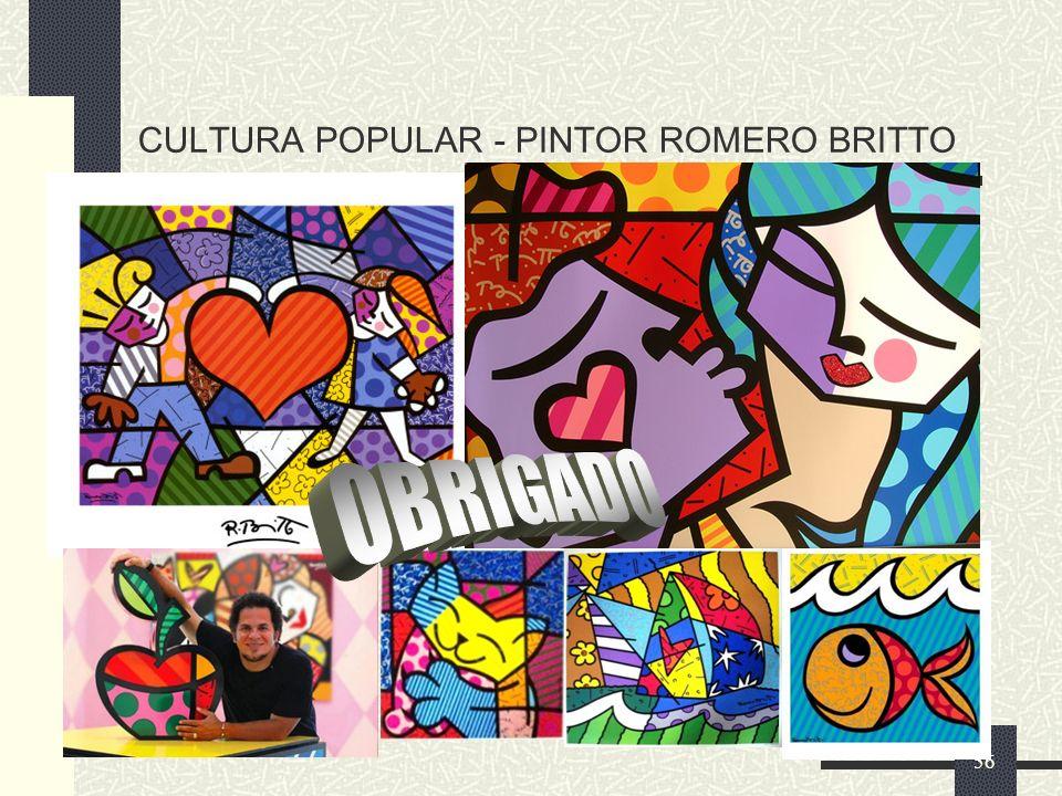 CULTURA POPULAR - PINTOR ROMERO BRITTO