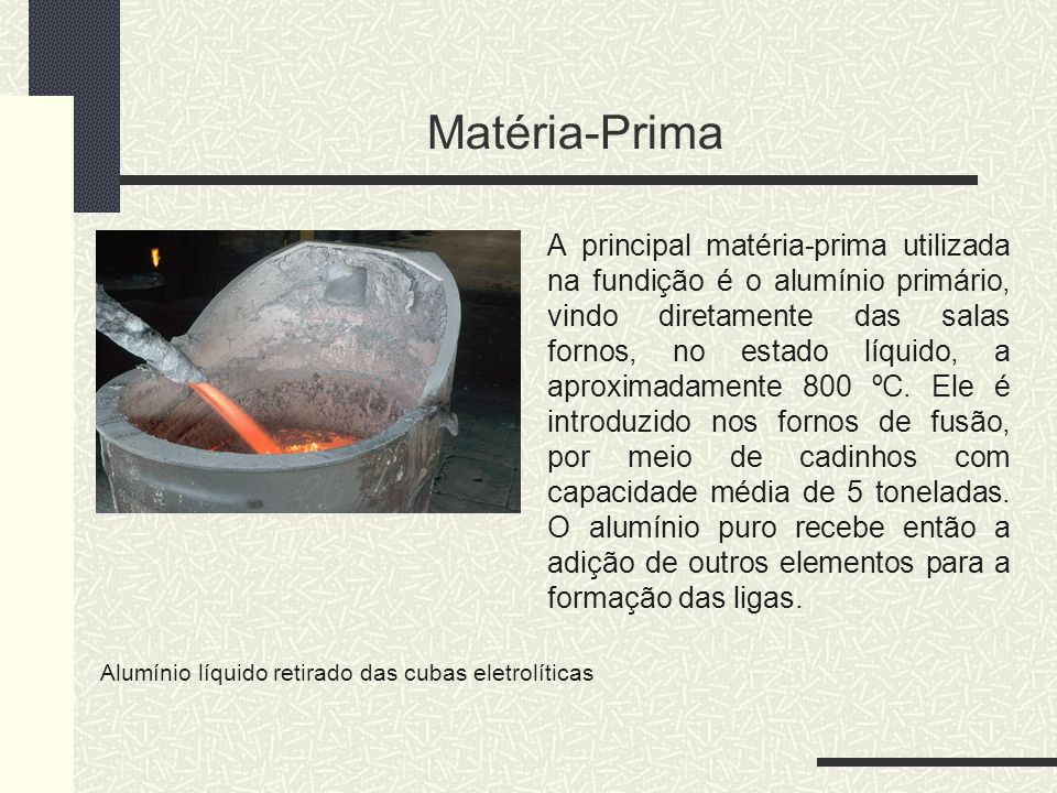 Alumínio líquido retirado das cubas eletrolíticas