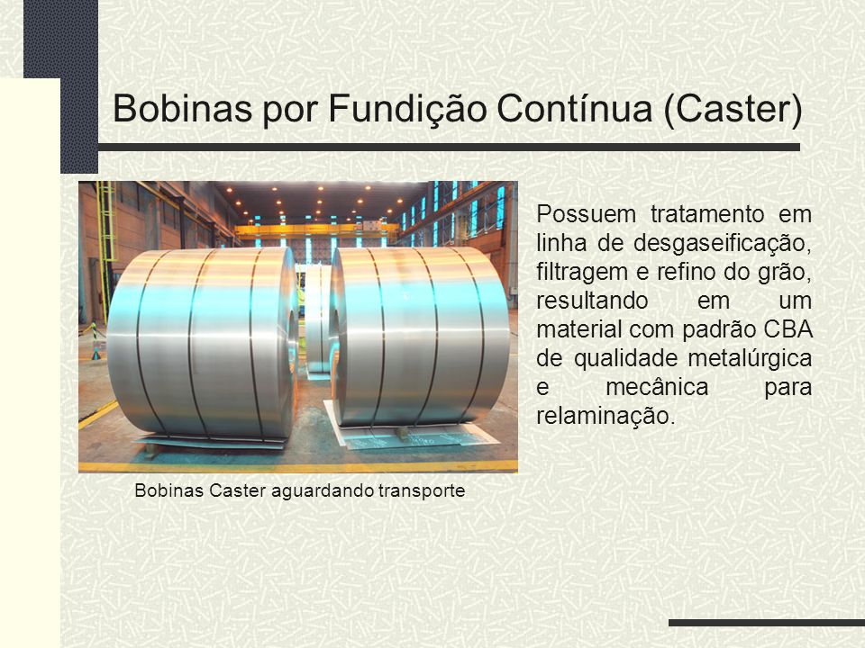 Bobinas por Fundição Contínua (Caster)