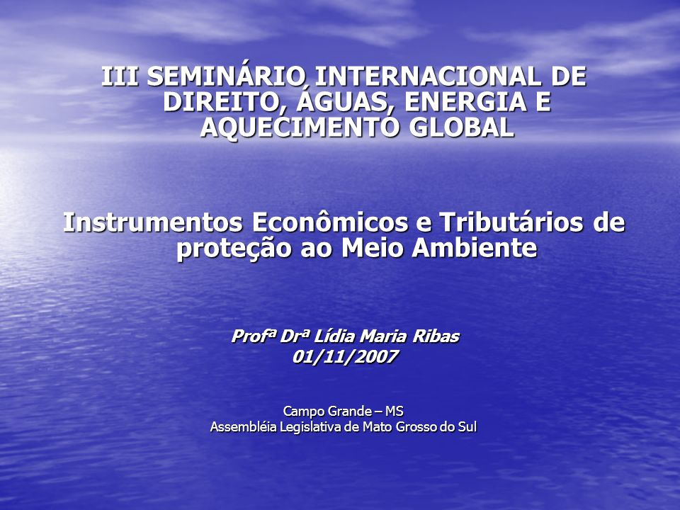 Instrumentos Econômicos e Tributários de proteção ao Meio Ambiente