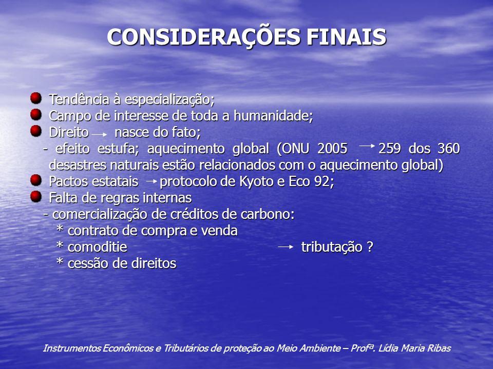 CONSIDERAÇÕES FINAIS Tendência à especialização;
