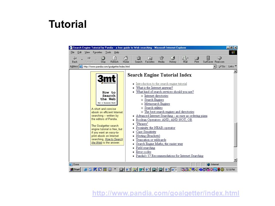 Tutorial http://www.pandia.com/goalgetter/index.html