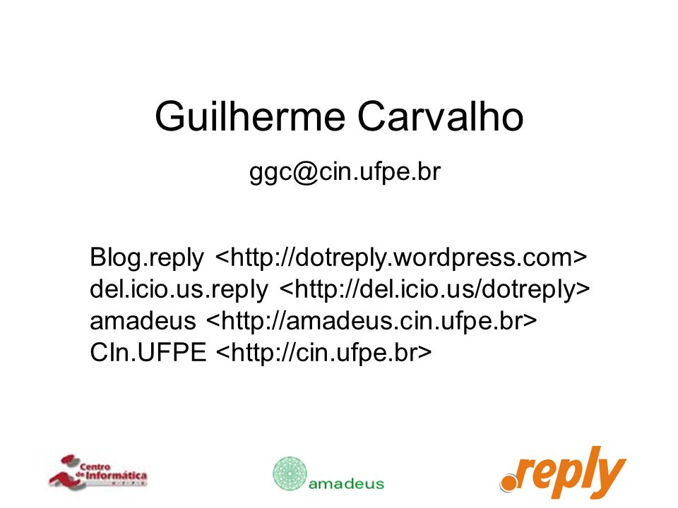 Guilherme Carvalho ggc@cin.ufpe.br