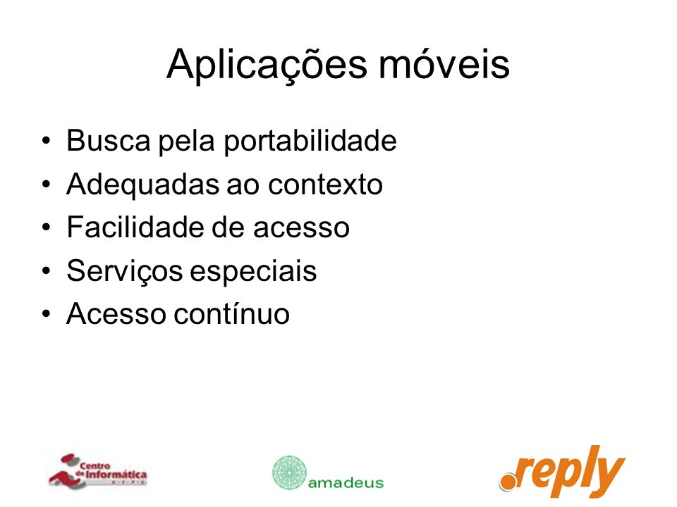 Aplicações móveis Busca pela portabilidade Adequadas ao contexto
