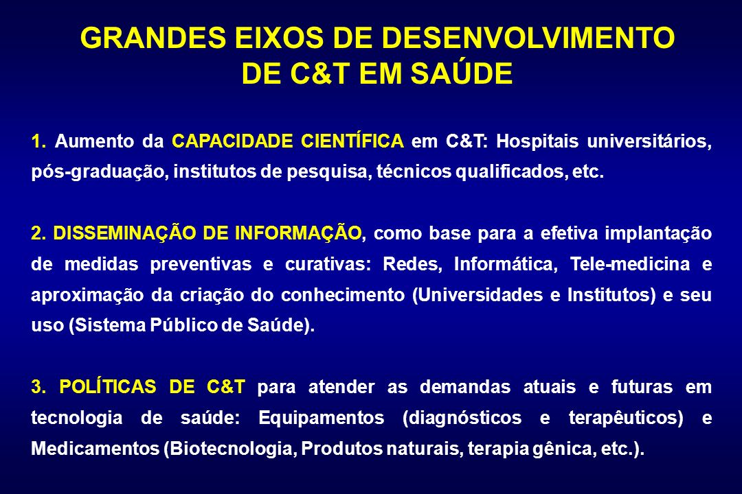 GRANDES EIXOS DE DESENVOLVIMENTO DE C&T EM SAÚDE