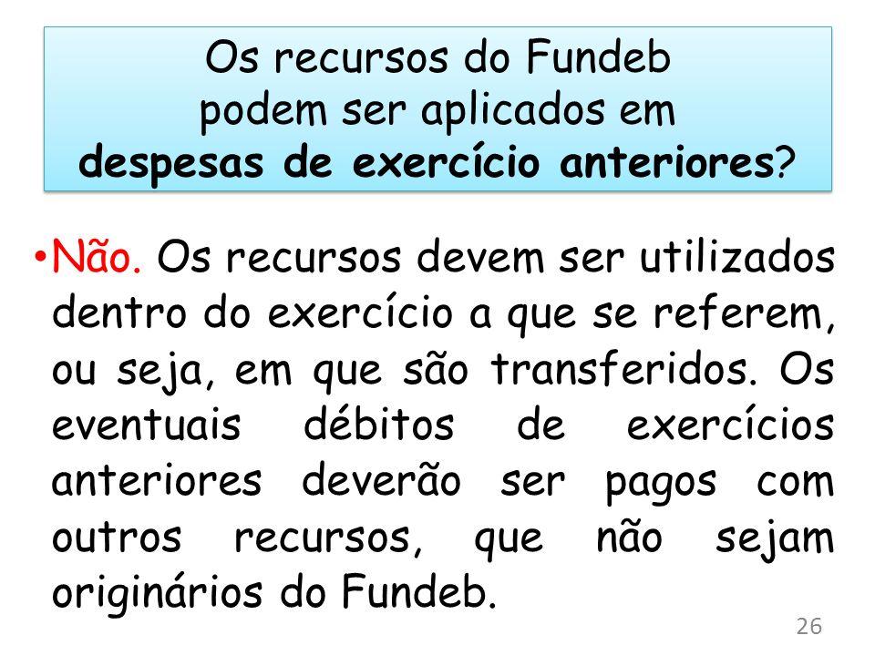 Os recursos do Fundeb podem ser aplicados em despesas de exercício anteriores