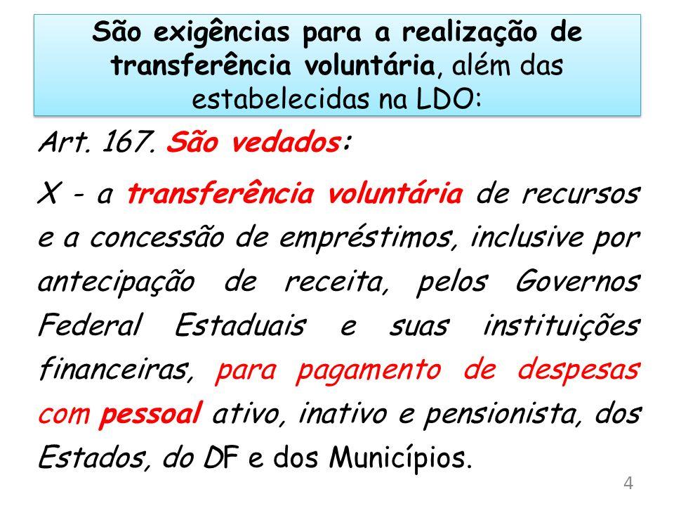 São exigências para a realização de transferência voluntária, além das estabelecidas na LDO: