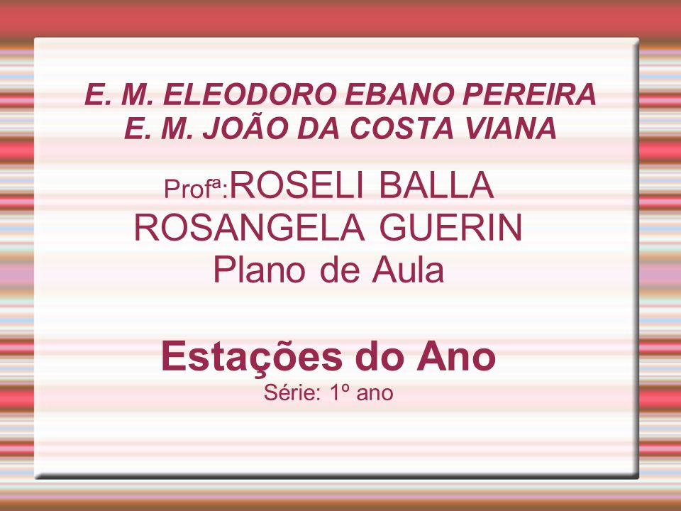 E. M. ELEODORO EBANO PEREIRA E. M. JOÃO DA COSTA VIANA