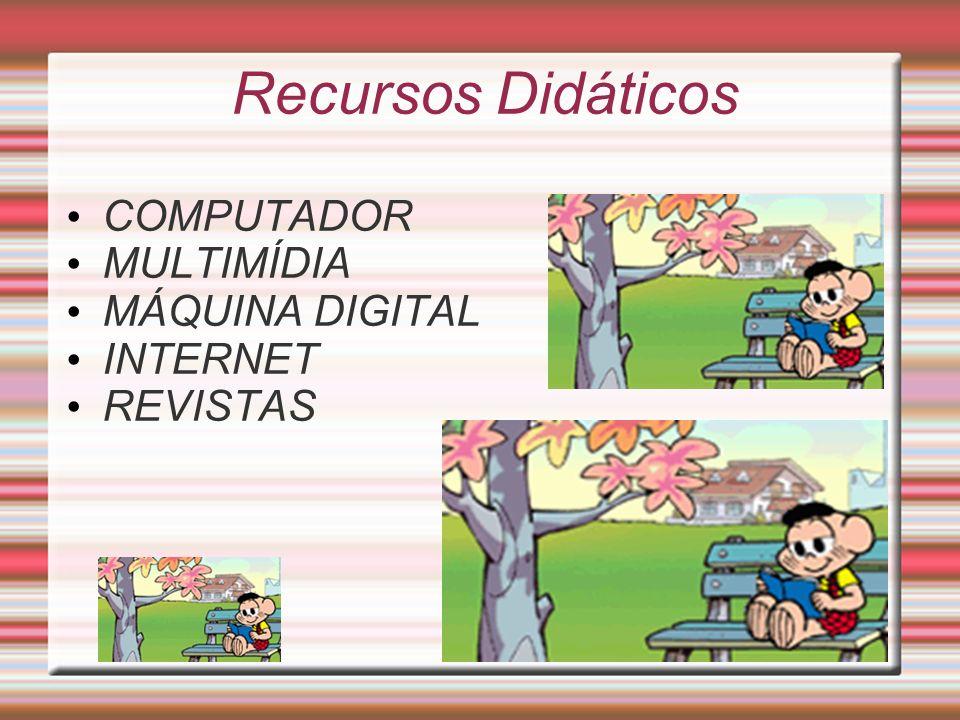 Recursos Didáticos COMPUTADOR MULTIMÍDIA MÁQUINA DIGITAL INTERNET