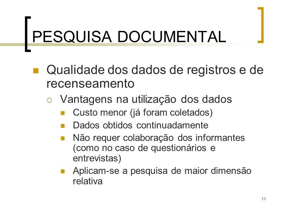 PESQUISA DOCUMENTAL Qualidade dos dados de registros e de recenseamento. Vantagens na utilização dos dados.