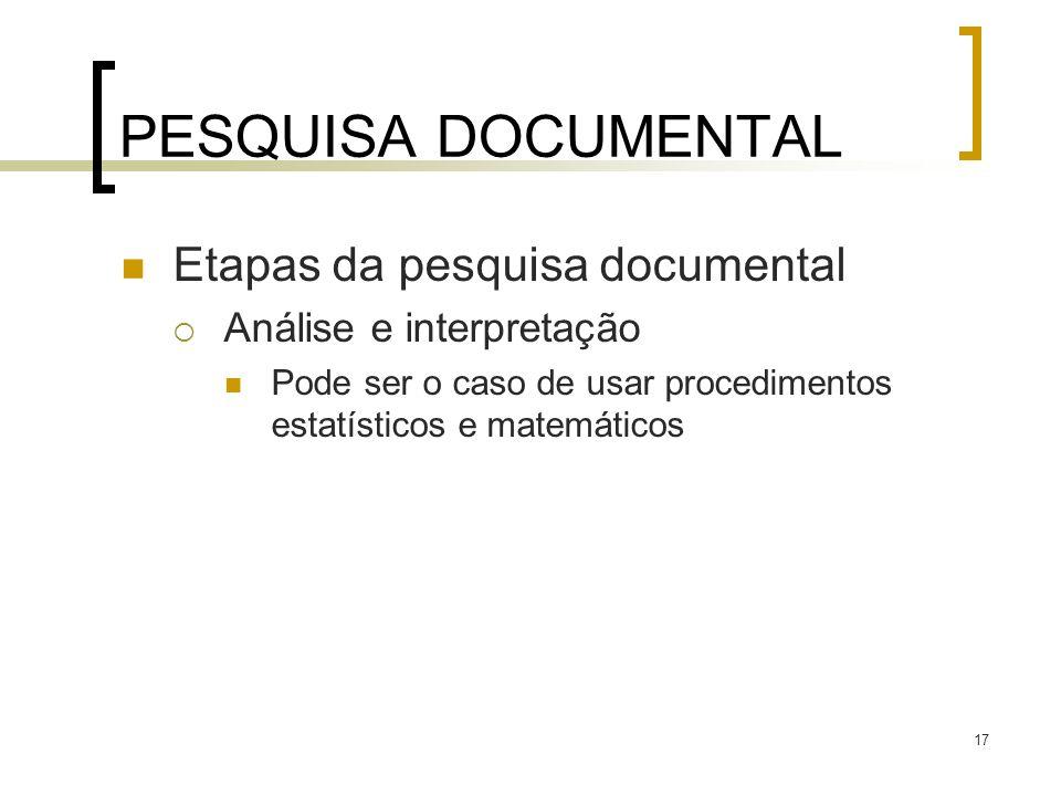 PESQUISA DOCUMENTAL Etapas da pesquisa documental