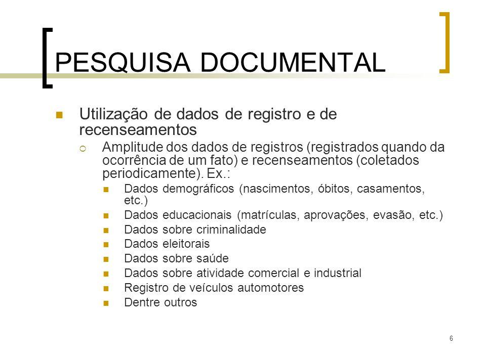 PESQUISA DOCUMENTAL Utilização de dados de registro e de recenseamentos.