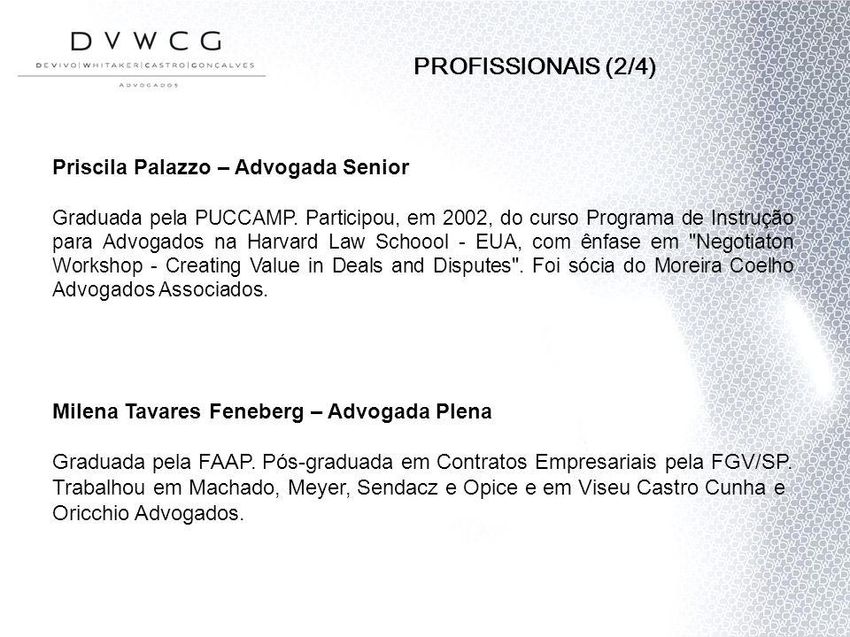 PROFISSIONAIS (2/4) Priscila Palazzo – Advogada Senior
