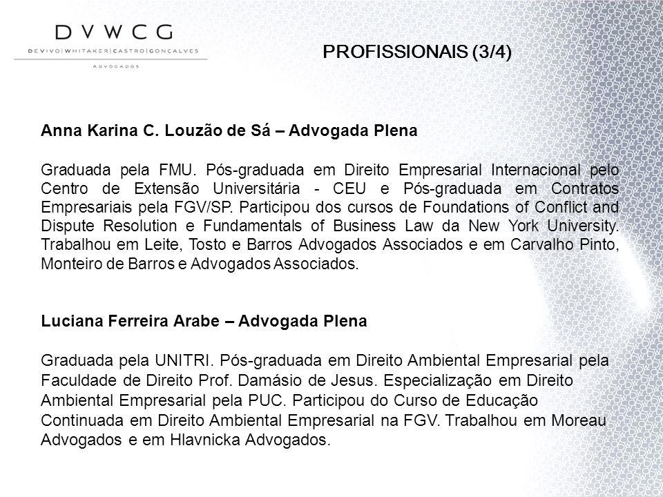 PROFISSIONAIS (3/4) Anna Karina C. Louzão de Sá – Advogada Plena