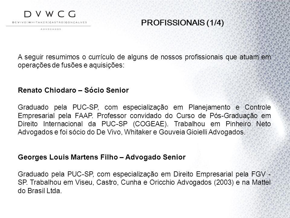 PROFISSIONAIS (1/4) Renato Chiodaro – Sócio Senior
