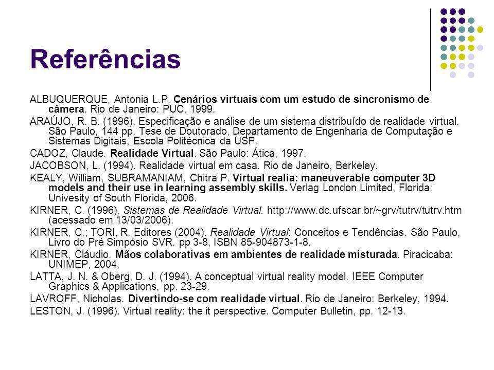 Referências ALBUQUERQUE, Antonia L.P. Cenários virtuais com um estudo de sincronismo de câmera. Rio de Janeiro: PUC, 1999.