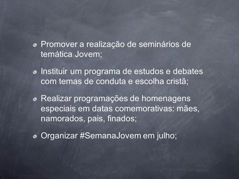 Promover a realização de seminários de temática Jovem;