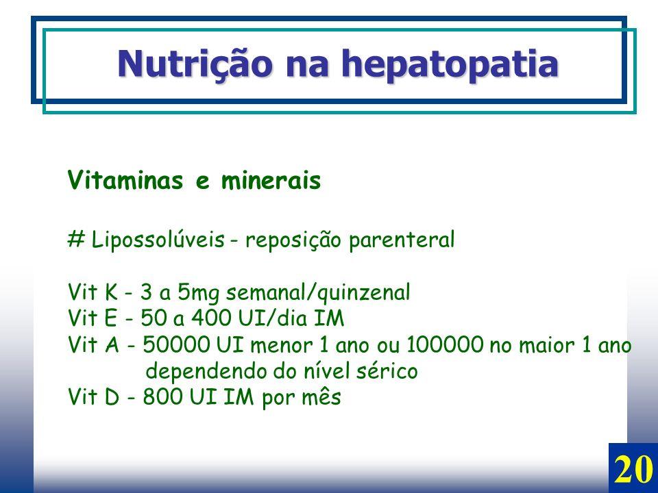 20 Nutrição na hepatopatia Vitaminas e minerais