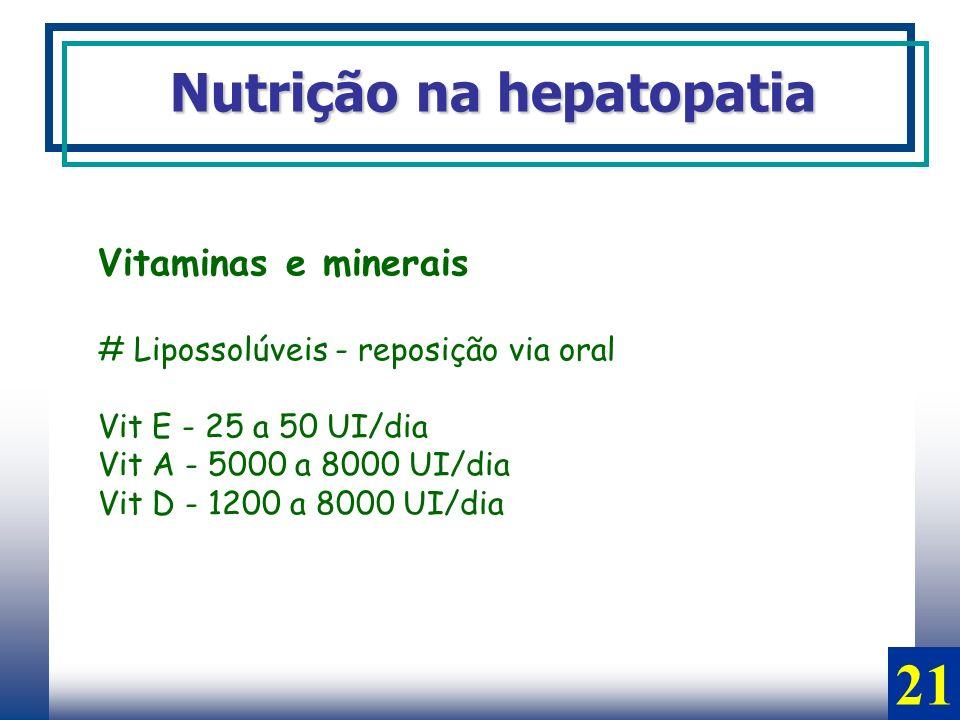 21 Nutrição na hepatopatia Vitaminas e minerais