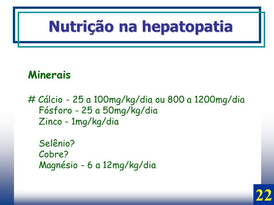 22 Nutrição na hepatopatia Minerais