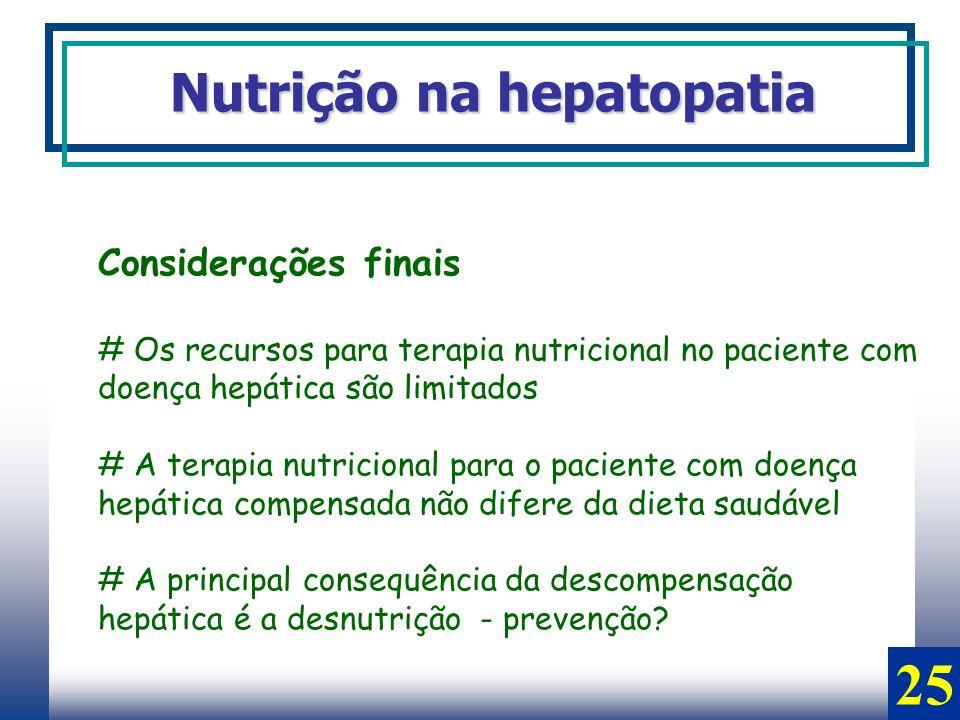25 Nutrição na hepatopatia Considerações finais