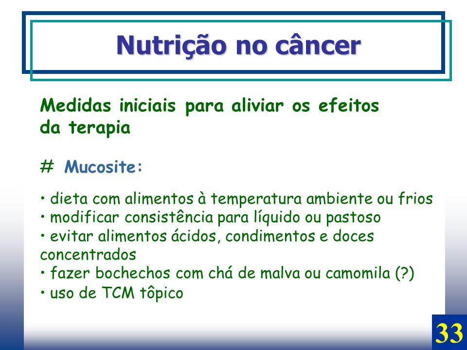 33 Nutrição no câncer Medidas iniciais para aliviar os efeitos