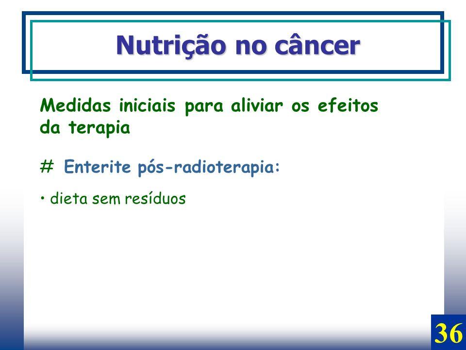 36 Nutrição no câncer Medidas iniciais para aliviar os efeitos