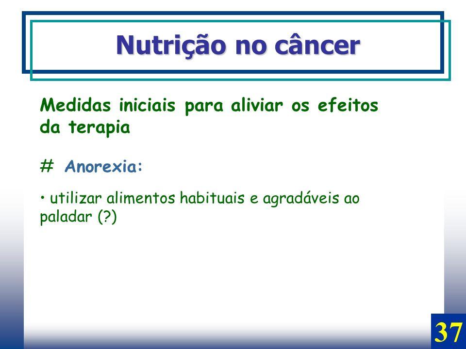 37 Nutrição no câncer Medidas iniciais para aliviar os efeitos