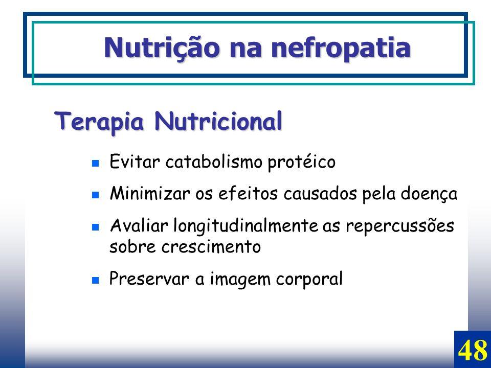 48 Nutrição na nefropatia Terapia Nutricional