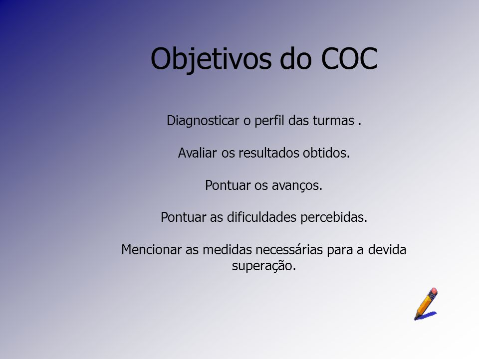 Objetivos do COC Diagnosticar o perfil das turmas