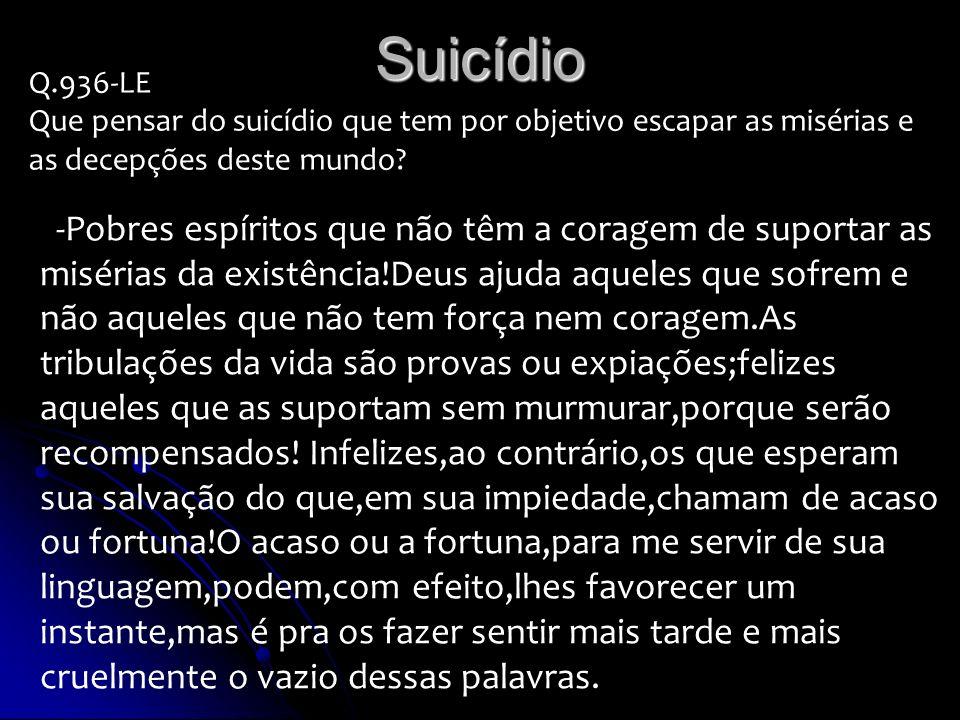 Suicídio Q.936-LE. Que pensar do suicídio que tem por objetivo escapar as misérias e as decepções deste mundo