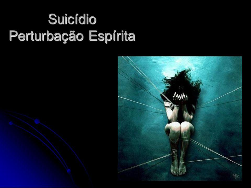 Suicídio Perturbação Espírita