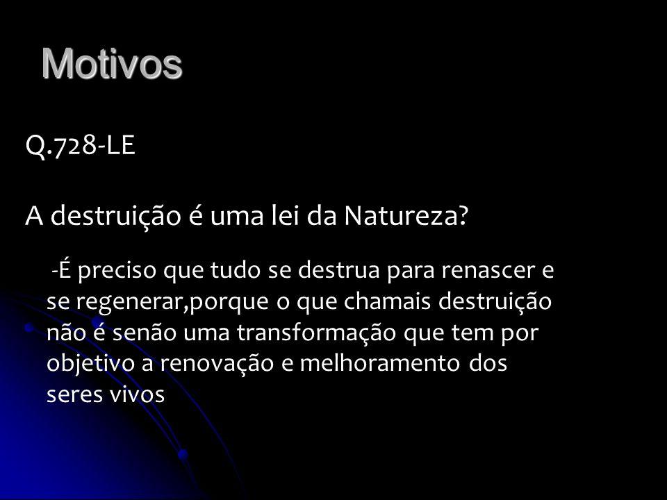 Motivos Q.728-LE A destruição é uma lei da Natureza