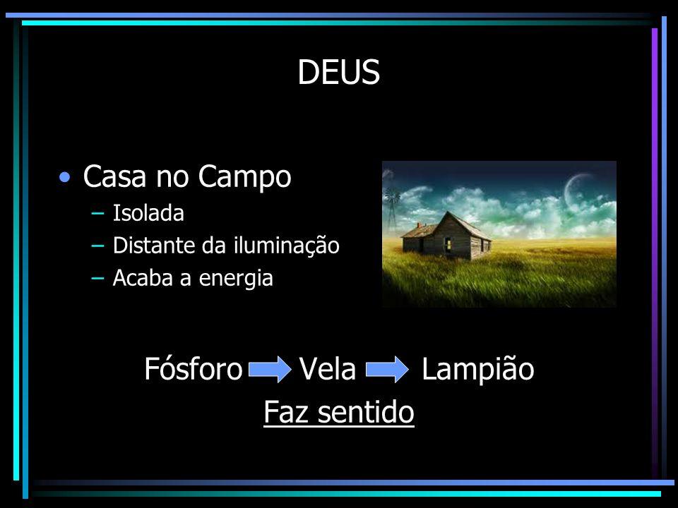 DEUS Casa no Campo Fósforo Vela Lampião Faz sentido Isolada