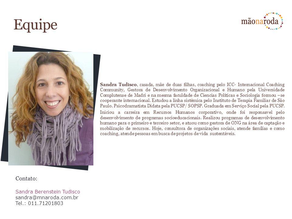 Equipe Contato: Sandra Berenstein Tudisco sandra@mnaroda.com.br