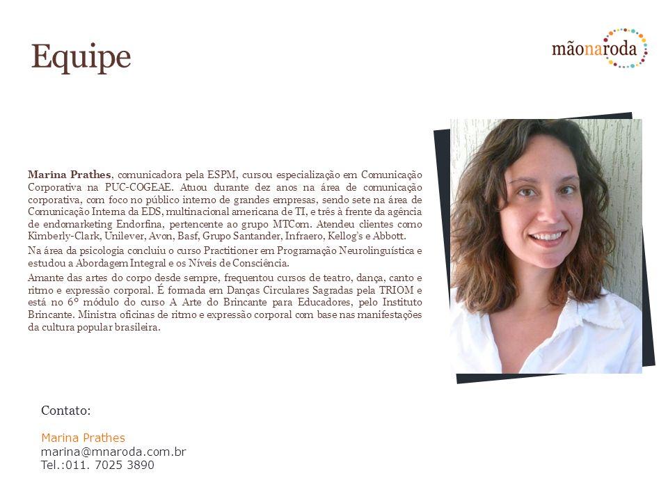 Equipe Contato: Marina Prathes marina@mnaroda.com.br