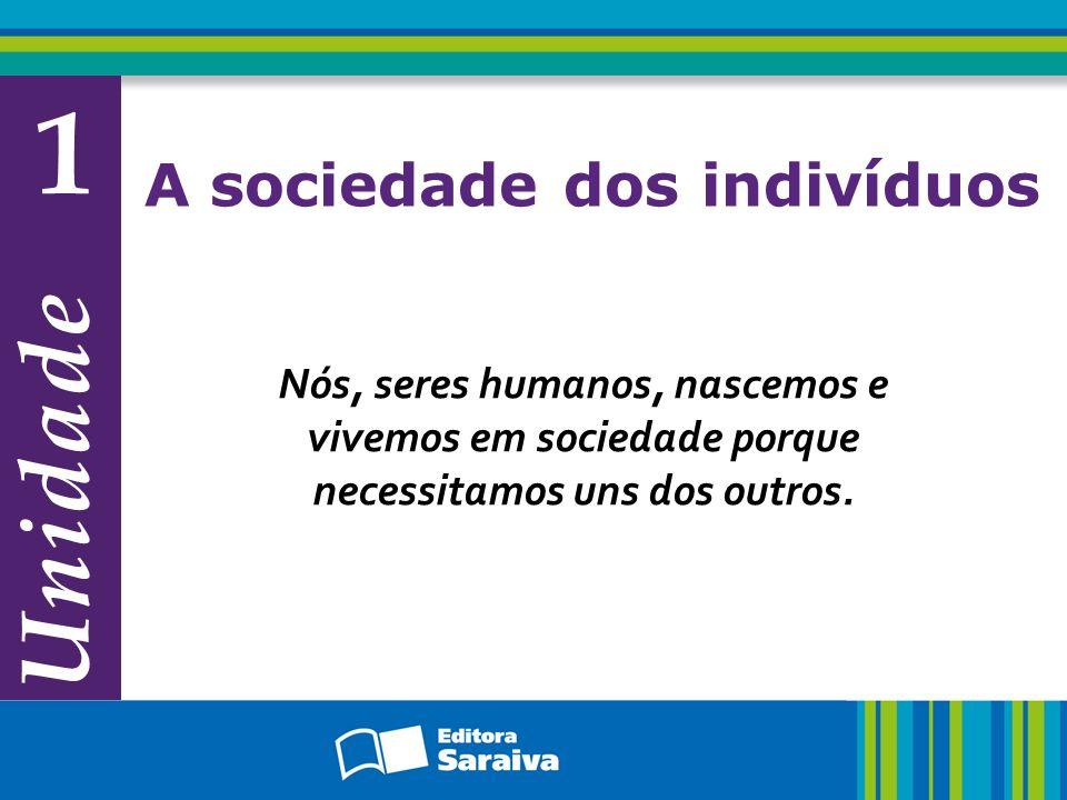1 Unidade A sociedade dos indivíduos